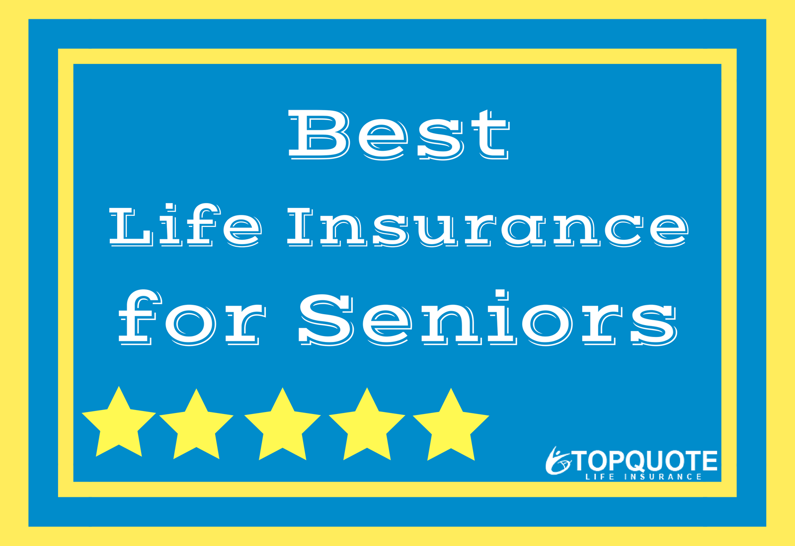 Senior Life Insurance Quotes Online Pleasing Best Life Insurance For Seniors  Top 10 Senior Life Insurance