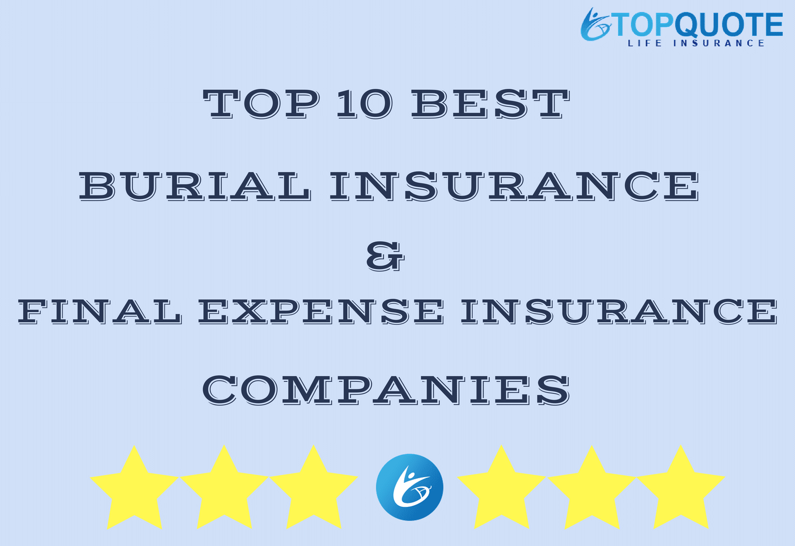 Final Expense Life Insurance Quotes 2018 Top 10 Best Burial Insurance & Final Expense Insurance Companies