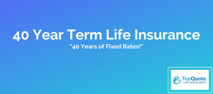 New 40 Year Term Life Insurance Contract