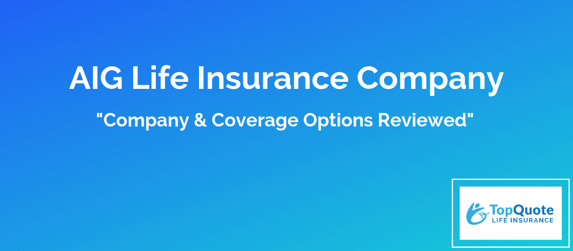 AIG Life Insurance Review